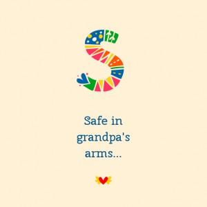 safe in grandpas arms